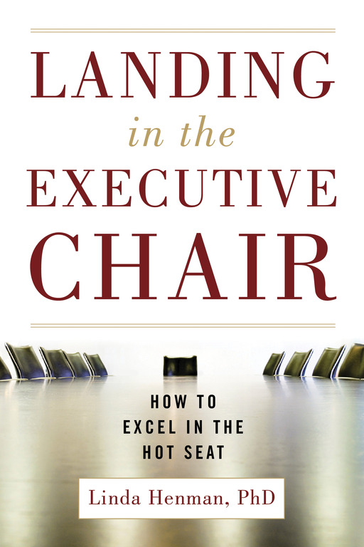 Landing in the Executive Chair: How to Excel in the Hot Seat