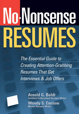 No-Nonsense Resumes.  The Essential Guide to Creating Attention-Grabbing Resumes That Get Interviews & Job Offers