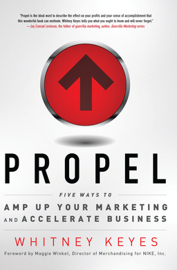 Propel: Five Ways to Amp-Up Your Marketing and Accelerate Business