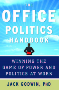 The Office Politics Handbook: Winning the Game of Power and Politics at Work