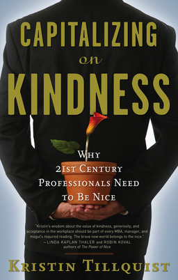 Capitalizing on Kindness: Why 21st Century Professionals Need to Be Nice