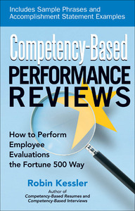 Competency-Based Performance Reviews:  How to Perform Employee Evaluations the Fortune 500 Way