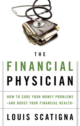 The Financial Physician: How to Cure Your Money Problems and Boost Your Financial Health
