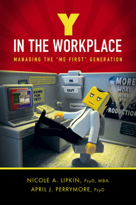 Y in the Workplace: Managing the «Me First»  Generation