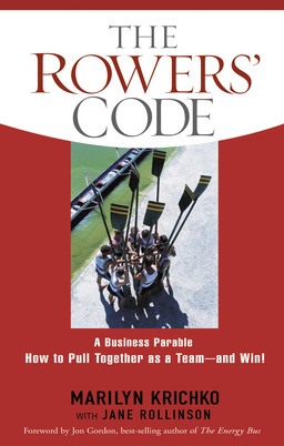 The Rowers' Code: A Business Parable of How to Pull Together as a Team — and Win!