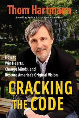 Cracking the Code. How to Win Hearts, Change Minds, and Restore America's Original Vision