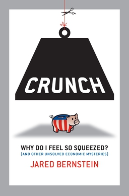 Crunch. Why Do I Feel So Squeezed? (and Other Unsolved Economic Mysteries)