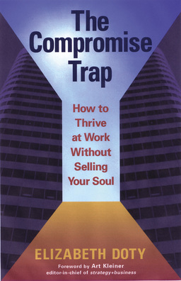 Compromise Trap. How to Thrive at Work Without Selling Your Soul