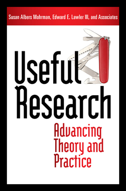 Useful Research. Advancing Theory and Practice