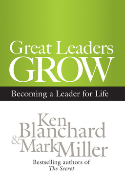 Great Leaders Grow. Becoming a Leader for Life
