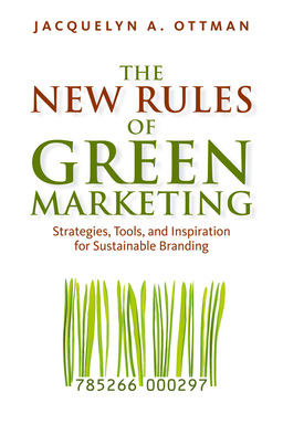 New Rules of Green Marketing. Strategies, Tools, and Inspiration for Sustainable Branding