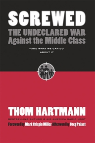 Screwed. The Undeclared War Against the Middle Class - And What We Can Do about It