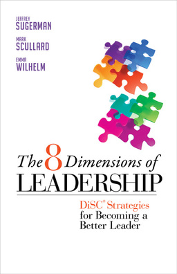 8 Dimensions of Leadership. DiSC Strategies for Becoming a Better Leader