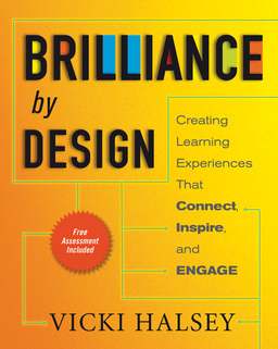 Brilliance by Design. Creating Learning Experiences That Connect, Inspire, and Engage