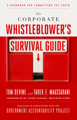 Corporate Whistleblower's Survival Guide. A Handbook for Committing the Truth
