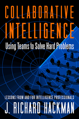 Collaborative Intelligence. Using Teams to Solve Hard Problems