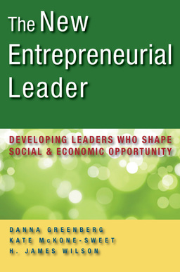 New Entrepreneurial Leader. Developing Leaders Who Shape Social and Economic Opportunity