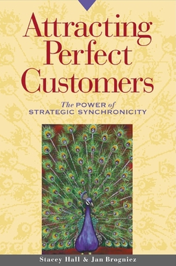 Attracting Perfect Customers. The Power of Strategic Synchronicity