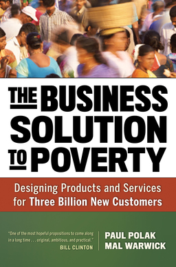 Business Solution to Poverty. Designing Products and Services for Three Billion New Customers