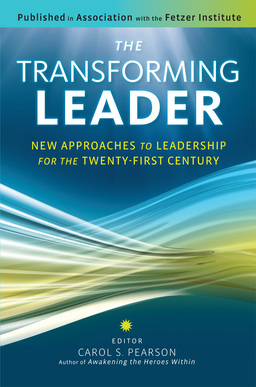 Transforming Leader. New Approaches to Leadership for the Twenty-First Century