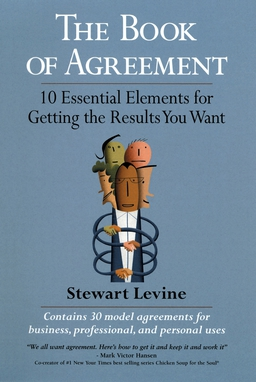 Book of Agreement. 10 Essential Elements for Getting the Results You Want