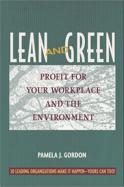 Lean and Green. Profit for Your Workplace and the Environment