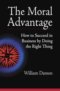 Moral Advantage. How to Succeed in Business by Doing the Right Thing