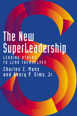 New SuperLeadership. Leading Others to Lead Themselves