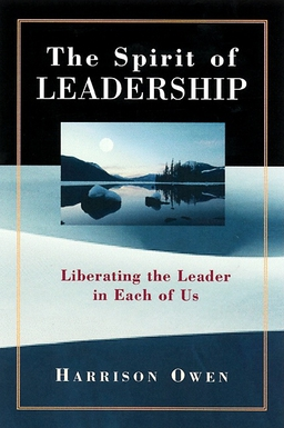 Spirit of Leadership. Liberating the Leader in Each of Us
