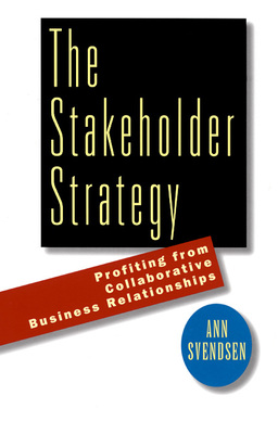 Stakeholder Strategy. Profiting from Collaborative Business Relationships