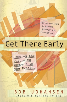 Get There Early. Sensing the Future to Compete in the Present