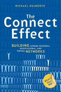 Connect Effect. Building Strong Personal, Professional, and Virtual Networks
