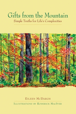 Gifts from the Mountain. Simple Truths for Life's Complexities