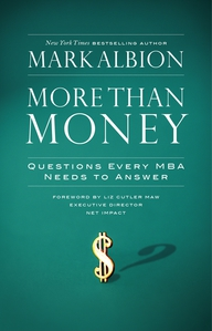 More Than Money. Questions Every MBA Needs to Answer: Redefining Risk and Reward for a Life of Purpose