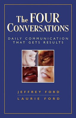 Four Conversations. Daily Communication That Gets Results