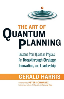 Art of Quantum Planning. Lessons from Quantum Physics for Breakthrough Strategy, Innovation, and Leadership