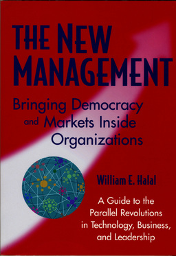New Management. Bringing Democracy & Markets Inside Organizations