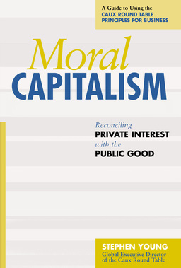 Moral Capitalism. Reconciling Private Interest with the Public Good