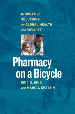 Pharmacy on a Bicycle. Innovative Solutions to Global Health and Poverty