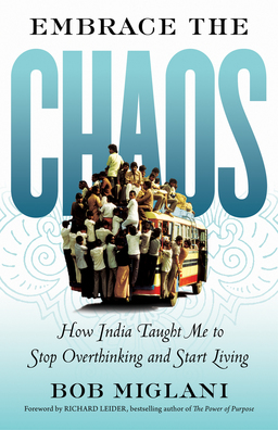 Embrace the Chaos. How India Taught Me to Stop Overthinking and Start Living