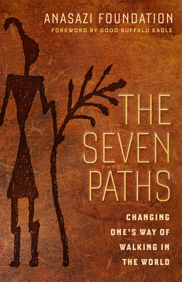 Seven Paths. Changing One's Way of Walking in the World