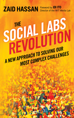 Social Labs Revolution. A New Approach to Solving our Most Complex Challenges