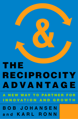 Reciprocity Advantage. A New Way to Partner for Innovation and Growth